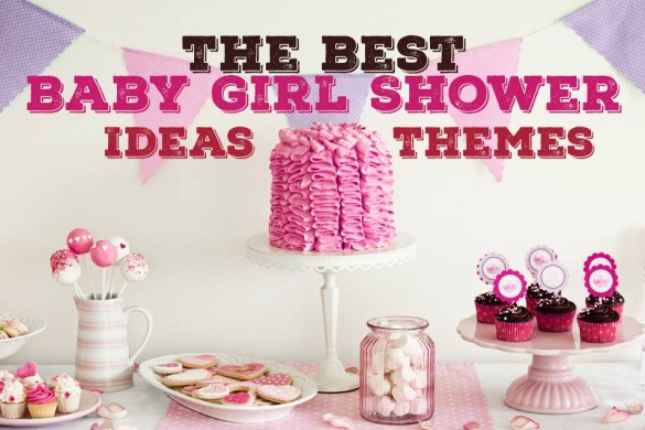 The Best Girl Baby Shower Ideas And Themes